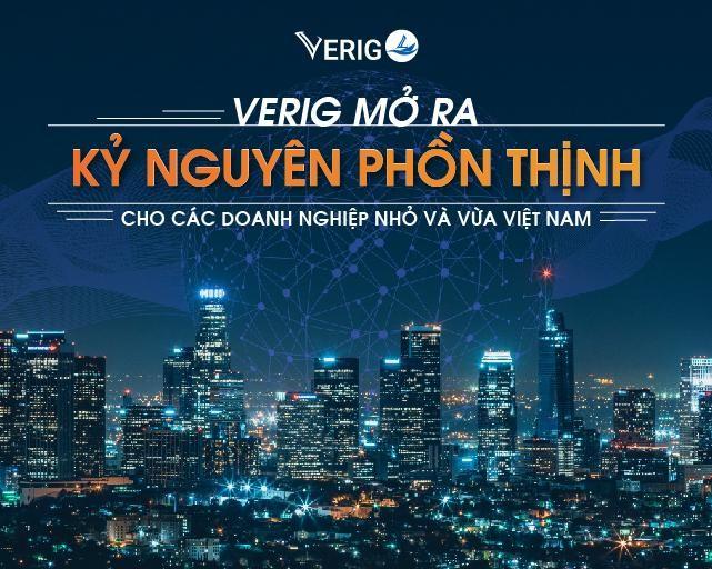Verig mở ra kỷ nguyên tươi sáng cho các doanh nghiệp nhỏ và vừa Việt Nam