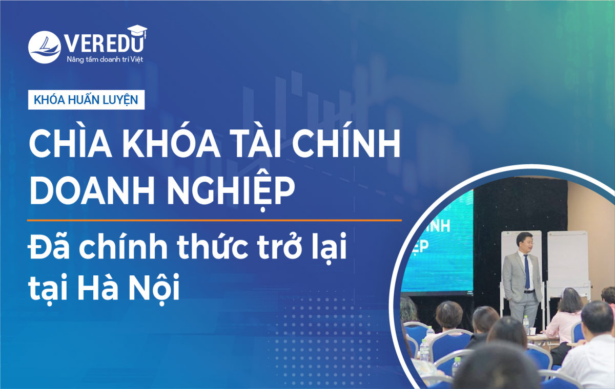 """Khoá huấn luyện """"Chìa khoá tài chính Doanh nghiệp"""" đã chính thức trở lại tại Hà Nội"""