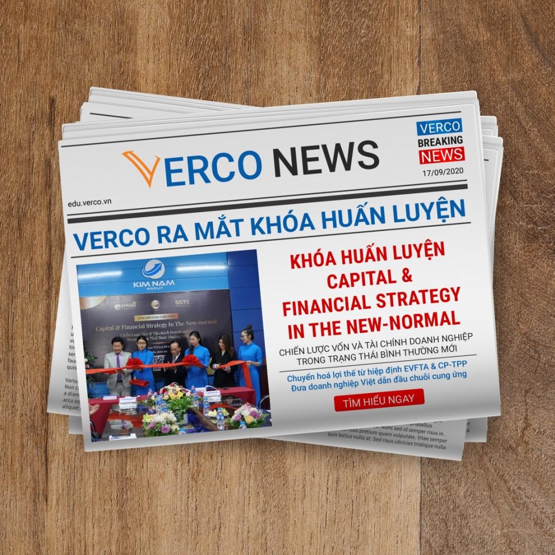 """VERCO ra mắt khóa huấn luyện: """"Capital & Financial Strategy In the New-normal – Chiến lược Vốn và tài chính doanh nghiệp trong trạng thái bình thường mới"""""""