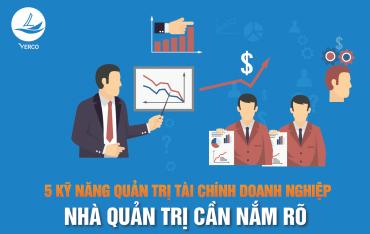 5 Kỹ năng quản trị tài chính doanh nghiệp nhà quản trị cần nắm rõ