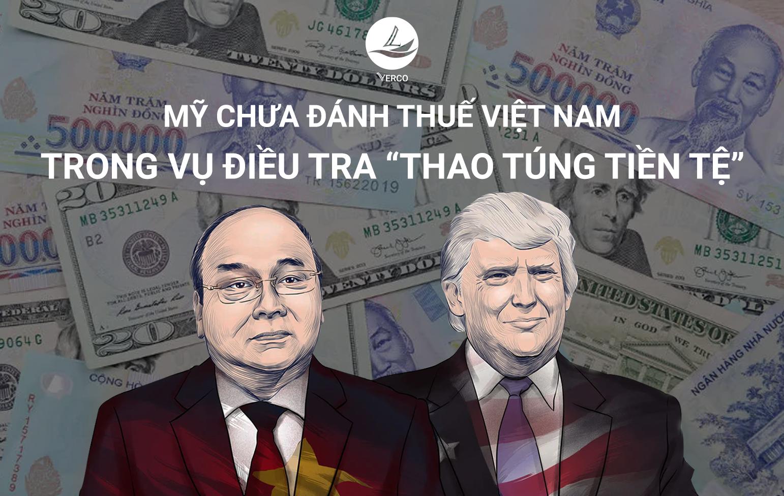 """Mỹ chưa đánh thuế Việt Nam trong vụ điều tra """"thao túng tiền tệ"""""""