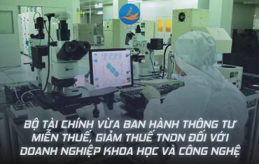 Bộ Tài chính vừa ban hành Thông tư Miễn thuế, giảm thuế TNDN đối với doanh nghiệp khoa học và công nghệ